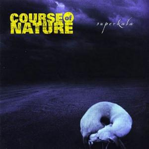 Course Of Nature - Superkala (2002)